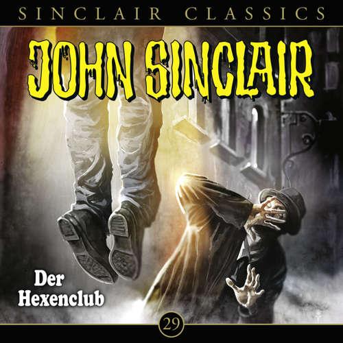 Hoerbuch John Sinclair - Classics, Folge 29: Der Hexenclub - Jason Dark - Dietmar Wunder