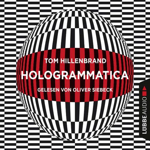 Hoerbuch Hologrammatica - Tom Hillenbrand - Oliver Siebeck