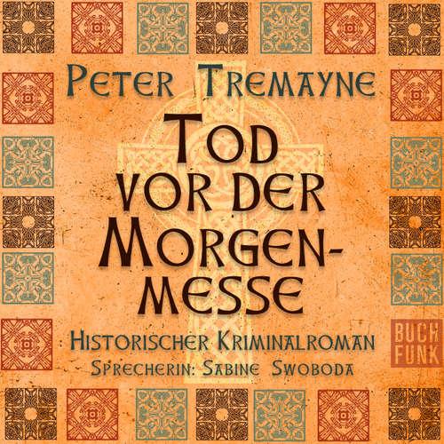 Hoerbuch Tod vor der Morgenmesse - Peter Tremayne - Sabine Swoboda