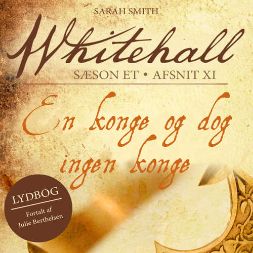 Audiokniha En konge og dog ingen konge - Whitehall 11 - Sarah Smith - Julie Berthelsen