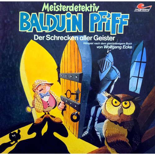 Hoerbuch Balduin Pfiff, Folge 3: Der Schrecken aller Geister - Wolfgang Ecke - Ludwig Thiesen