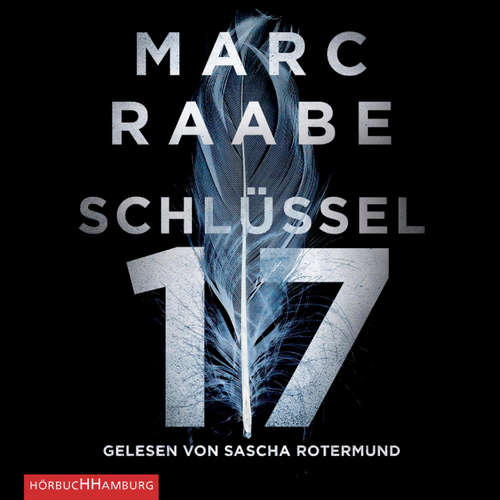Hoerbuch Schlüssel 17 - Marc Raabe - Sascha Rotermund