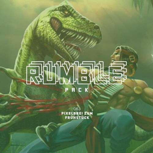 Rumble Pack - Die Gaming-Sendung, Folge 63: Pixelbrei zum Frühstück