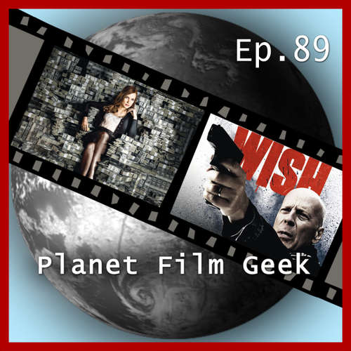 Hoerbuch Planet Film Geek, PFG Episode 89: Molly's Game, Death Wish - Johannes Schmidt - Johannes Schmidt