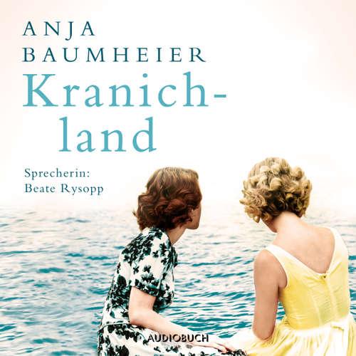 Hoerbuch Kranichland - Anja Baumheier - Beate Rysopp
