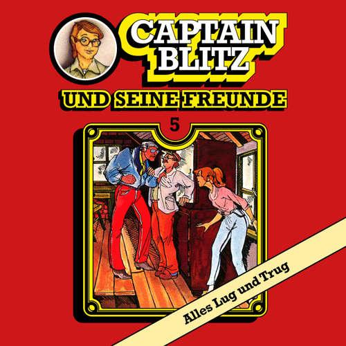Hoerbuch Captain Blitz und seine Freunde, Folge 5: Alles Lug und Trug - Steffen Kent - Andreas Klein