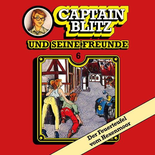 Captain Blitz und seine Freunde, Folge 6: Der Feuerteufel vom Hexenmoor