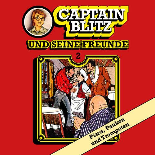 Hoerbuch Captain Blitz und seine Freunde, Folge 2: Pizza, Pauken und Trompeten - Steffen Kent - Andreas Klein