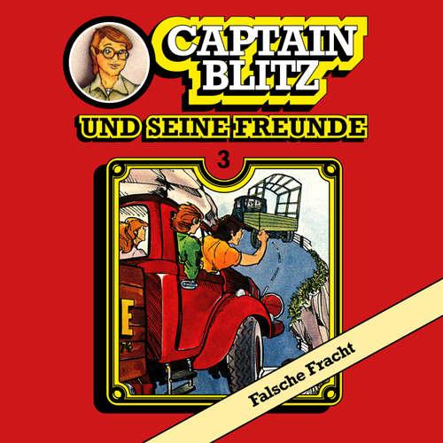 Hoerbuch Captain Blitz und seine Freunde, Folge 3: Falsche Fracht - Steffen Kent - Andreas Klein