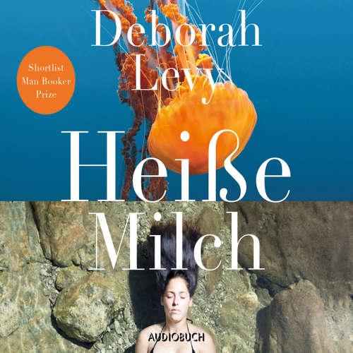 Hoerbuch Heiße Milch - Deborah Levy - Svenja Pages