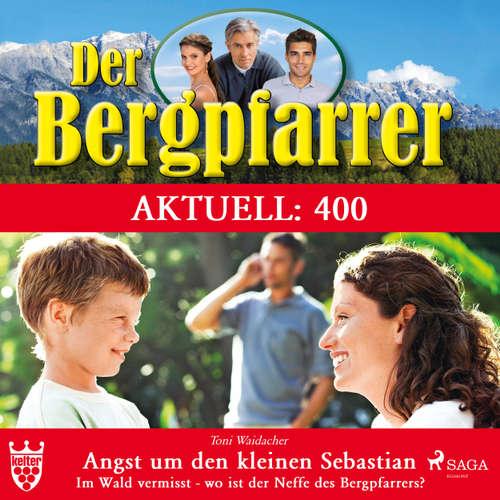 Der Bergpfarrer, Aktuell 400: Angst um den kleinen Sebastian. Im Wald vermisst - wo ist der Neffe des Bergpfarrers?