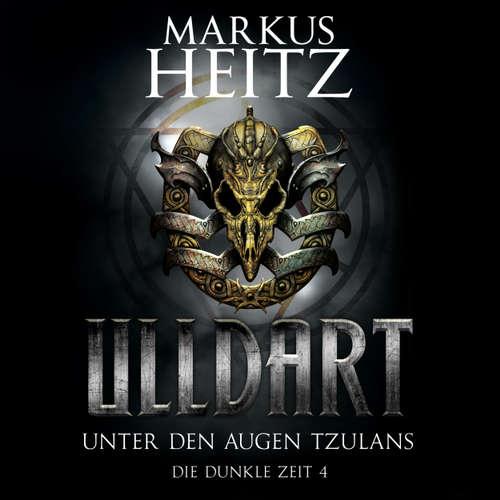 Ulldart - Die Dunkle Zeit, 4: Unter den Augen Tzulans