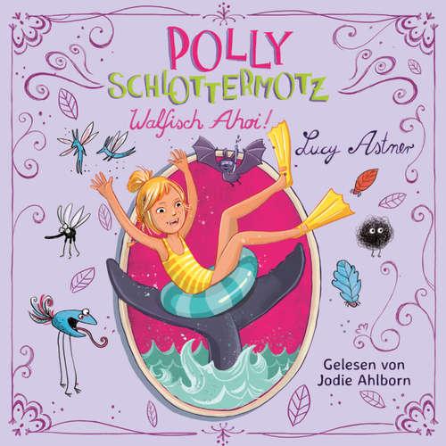 Walfisch ahoi! - Polly Schlottermotz 4