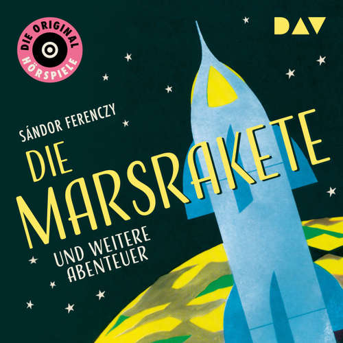 Hoerbuch Die Marsrakete und weitere Abenteuer (Hörspiel) - Sándor Ferenczy - Hermann Rockmann