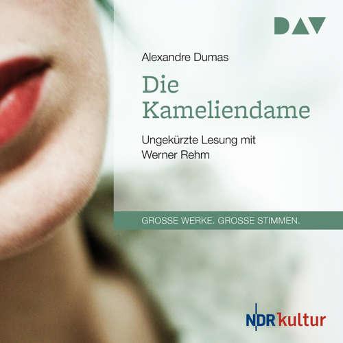 Hoerbuch Die Kameliendame - Alexandre Dumas - Werner Rehm