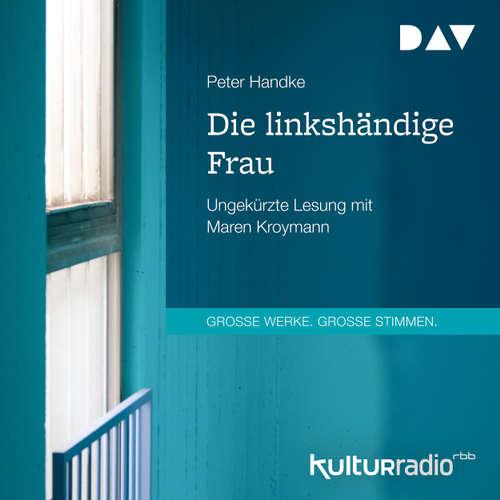 Hoerbuch Die linkshändige Frau - Peter Handke - Maren Kroymann