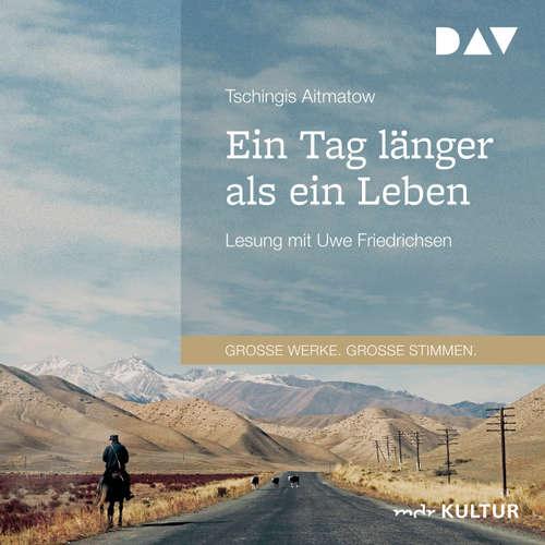Hoerbuch Ein Tag länger als ein Leben - Tschingis Aitmatow - Uwe Friedrichsen