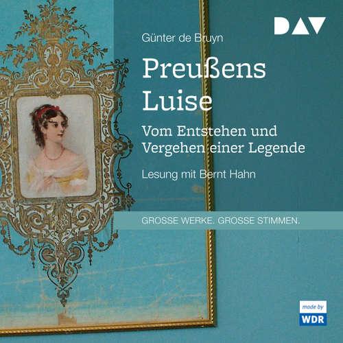 Preußens Luise - Vom Entstehen und Vergehen einer Legende