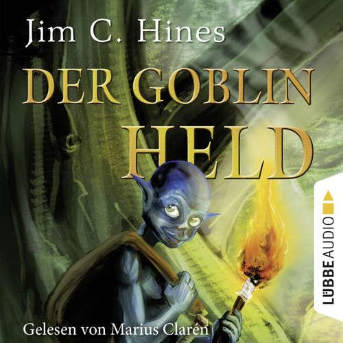 Hoerbuch Der Goblin-Held, Teil 4 - Jim C. Hines - Marius Clarén