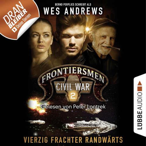 Hoerbuch Frontiersmen, 2: Vierzig Frachter randwärts - Wes Andrews - Peter Lontzek