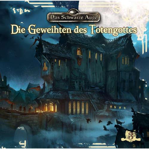 Hoerbuch Das schwarze Auge, Folge 3: Die Geweihten des Totengottes - Markus Winter - Axel Ludwig