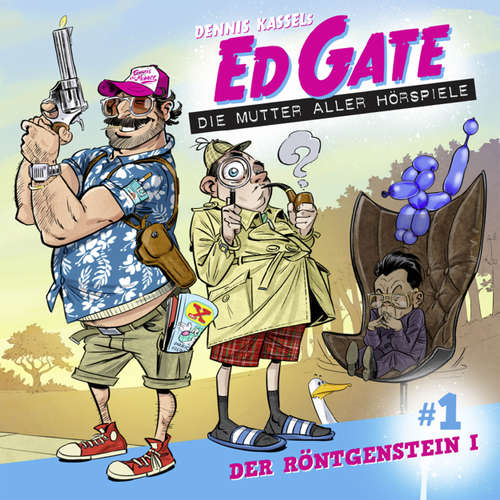 Ed Gate - Die Mutter aller Hörspiele, Folge 1: Der Röntgenstein - Teil 1 von 2