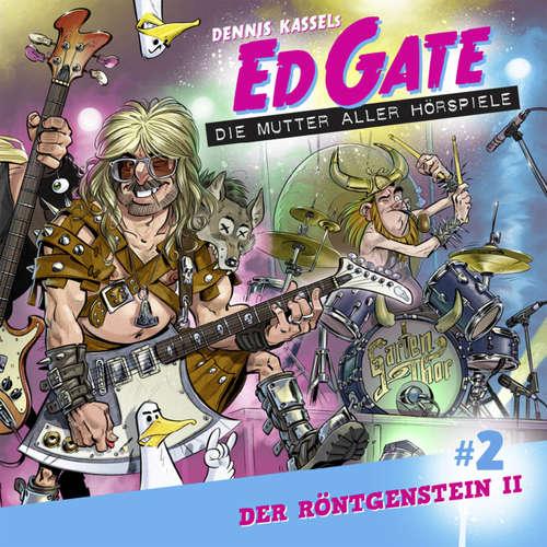 Ed Gate - Die Mutter aller Hörspiele, Folge 2: Der Röntgenstein - Teil 2 von 2