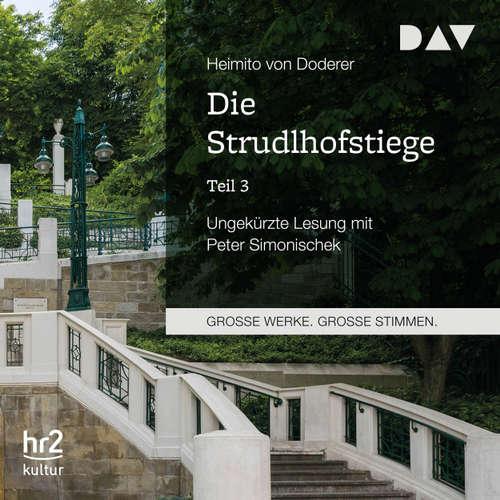 Hoerbuch Die Strudlhofstiege, Teil 3 - Heimito von Doderer - Peter Simonischek