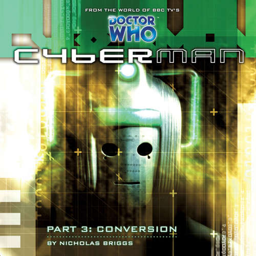 Audiobook Cyberman, Series 1, 3: Conversion - Nicholas Briggs - Sarah Mowat