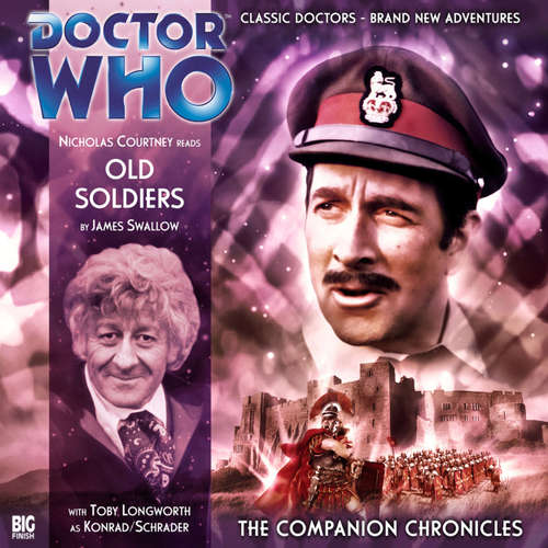 Audiobook Doctor Who - The Companion Chronicles, Series 2, 3: Old Soldiers - James Swallow - Nicholas Courtney