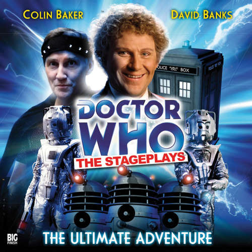 Audiobook Doctor Who - The Stageplays, 1: The Ultimate Adventure - Terrance Dicks - Colin Baker