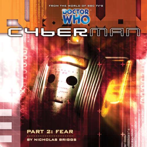 Audiobook Cyberman, Series 1, 2: Fear - Nicholas Briggs - Sarah Mowat