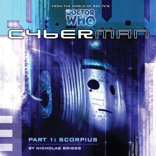 Audiobook Cyberman, Series 1, 1: Scorpius - Nicholas Briggs - Sarah Mowat
