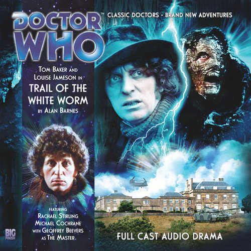 Audiobook Doctor Who - The 4th Doctor Adventures, Series 1, 5: Trail of the White Worm - Alan Barnes - Tom Baker