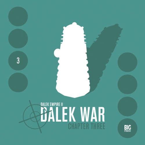 Audiobook Dalek Empire, Series 2, 3: Dalek War Chapter 3 - Nicholas Briggs - Jeremy James