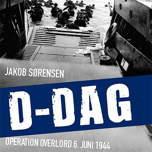 D-Dag - Operation Overlord 6. juni 1944