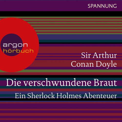 Hoerbuch Die verschwundene Braut - Ein Sherlock Holmes Abenteuer - Arthur Conan Doyle - Daniel Morgenroth