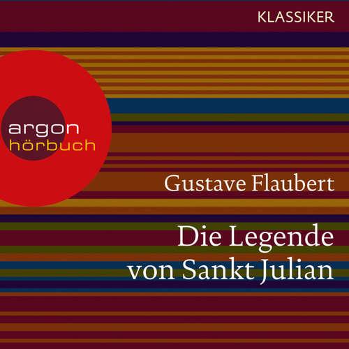 Hoerbuch Die Legende von Sankt Julian - Gustave Flaubert - Max Volkert Martens