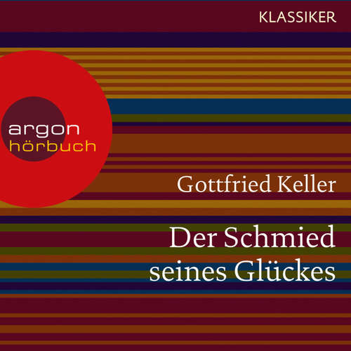 Hoerbuch Der Schmied seines Glückes - Gottfried Keller - Lutz Lansemann
