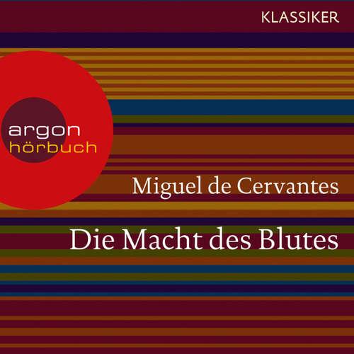 Hoerbuch Die Macht des Blutes - Miguel de Cervantes Saavedra - Helmut Krauss