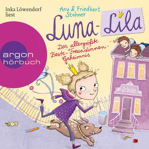 Hoerbuch Luna-Lila - Das allergrößte Beste-Freundinnen-Geheimnis (Autorisierte Lesefassung) - Anu Stohner - Inka Löwendorf