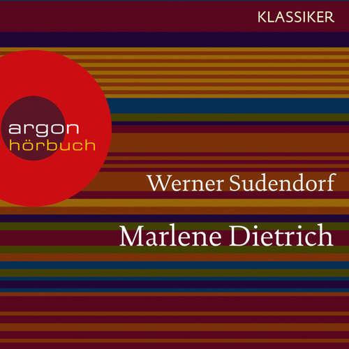 Hoerbuch Marlene Dietrich - Ein Leben (Feature) - Werner Sudendorf - Maren Kroymann