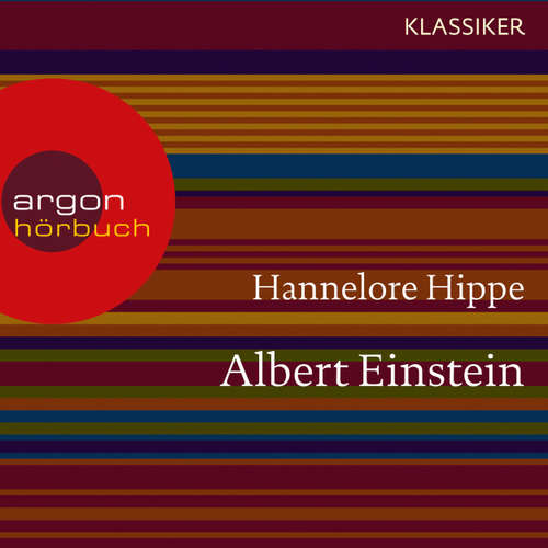 Hoerbuch Albert Einstein - Ein Leben (Feature) - Hannelore Hippe - Burghart Klaußner