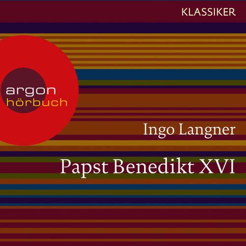 Hoerbuch Papst Benedikt XVI - Ein Leben (Feature) - Ingo Langner - Jutta Lampe