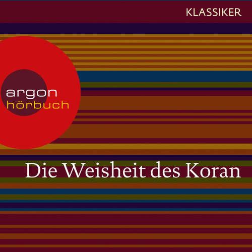 Hoerbuch Die Weisheit des Koran (Szenische Lesung) - Diverse Autoren - Stephan Benson