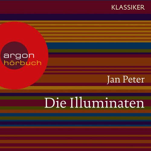 Hoerbuch Die Illuminaten - Auf der Suche nach der Weltherrschaft (Feature) - Thomas Teubner - Oliver Nitsche