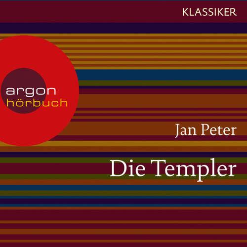 """Hoerbuch Die Templer - Das Geheimnis der """"Armen Ritterschaft Christi vom Salomonischen Tempel"""" (Feature) - Jan Peter - Oliver Nitsche"""