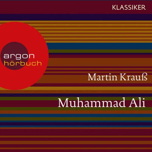 Hoerbuch Muhammad Ali - Ein Leben (Feature) - Martin Krauß - Matthias Scherwenikas