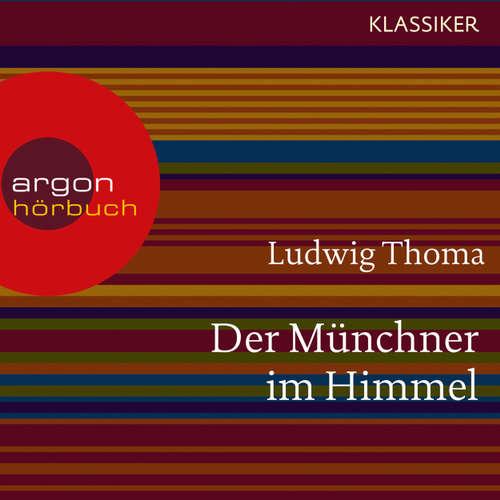 Hoerbuch Der Münchner im Himmel - Ludwig Thoma - Christian Baumann