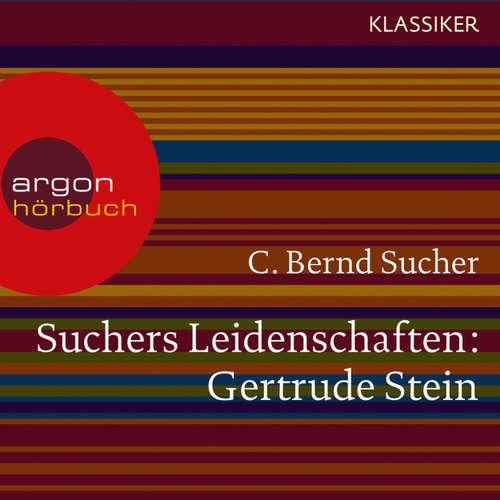 Hoerbuch Suchers Leidenschaften: Gertrude Stein - oder Wörter tun, was sie wollen (Szenische Lesung) - C. Bernd Sucher - Mechthild Großmann